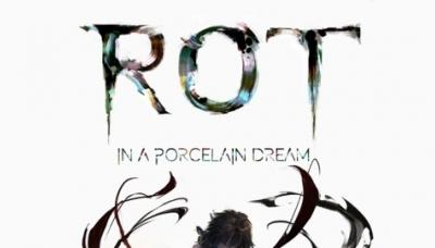 Rot in a Porcelain Dream