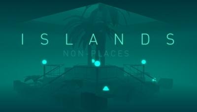 ISLANDS: Non-Places