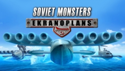 Soviet Monsters: Ekranoplans