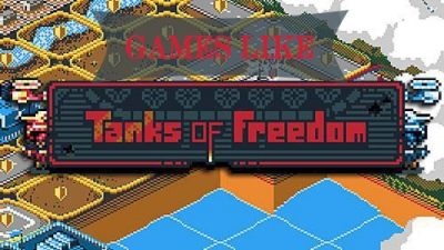 Games like Tanks of Freedom