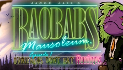 Baobabs Mausoleum Ep. 1 Ovnifagos Don't Eat Flamingos