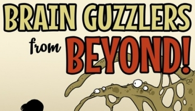 Brain Guzzlers from Beyond!