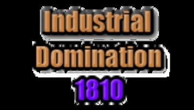 Industrial Domination 1810