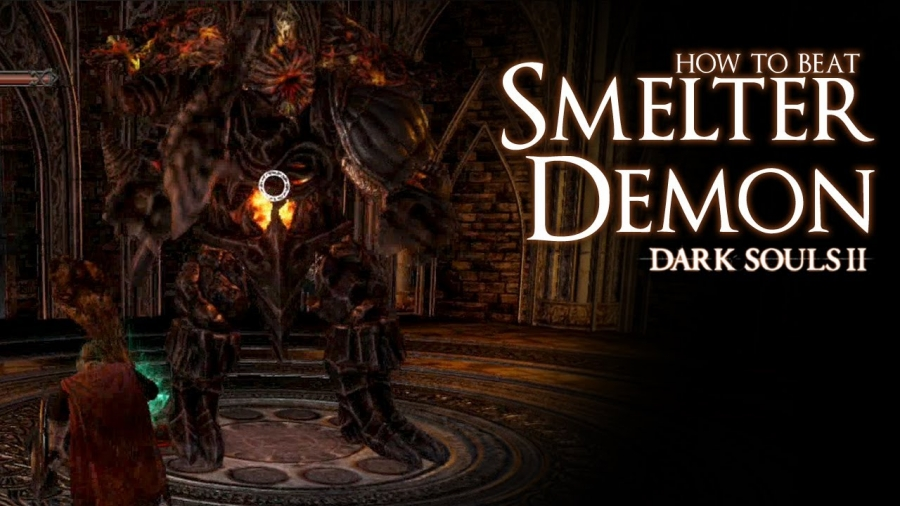Dark Souls II - How to beat Smelter Demon boss